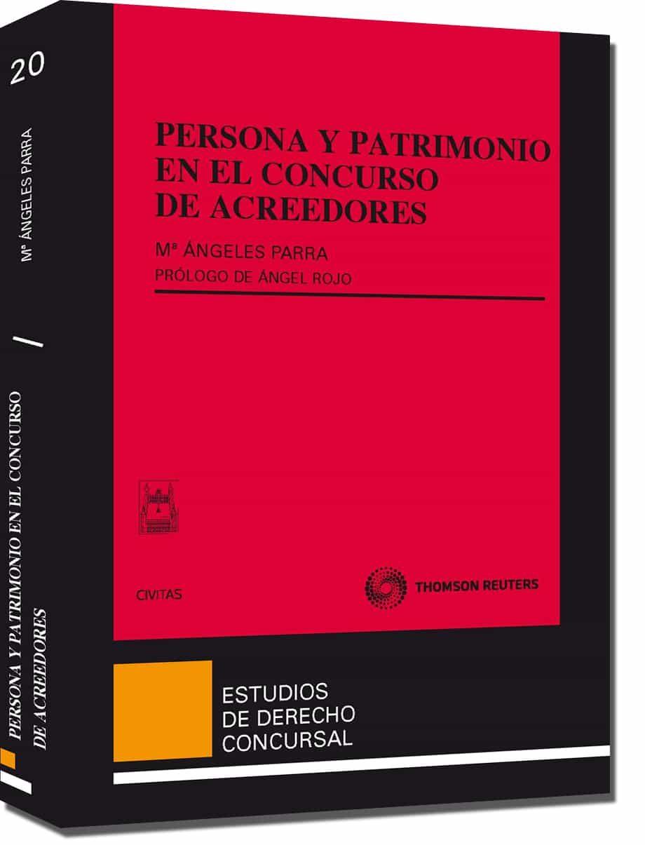 Persona Y Patrimonio En El Concurso De Acreedores por Maria Angeles Parra Lucan