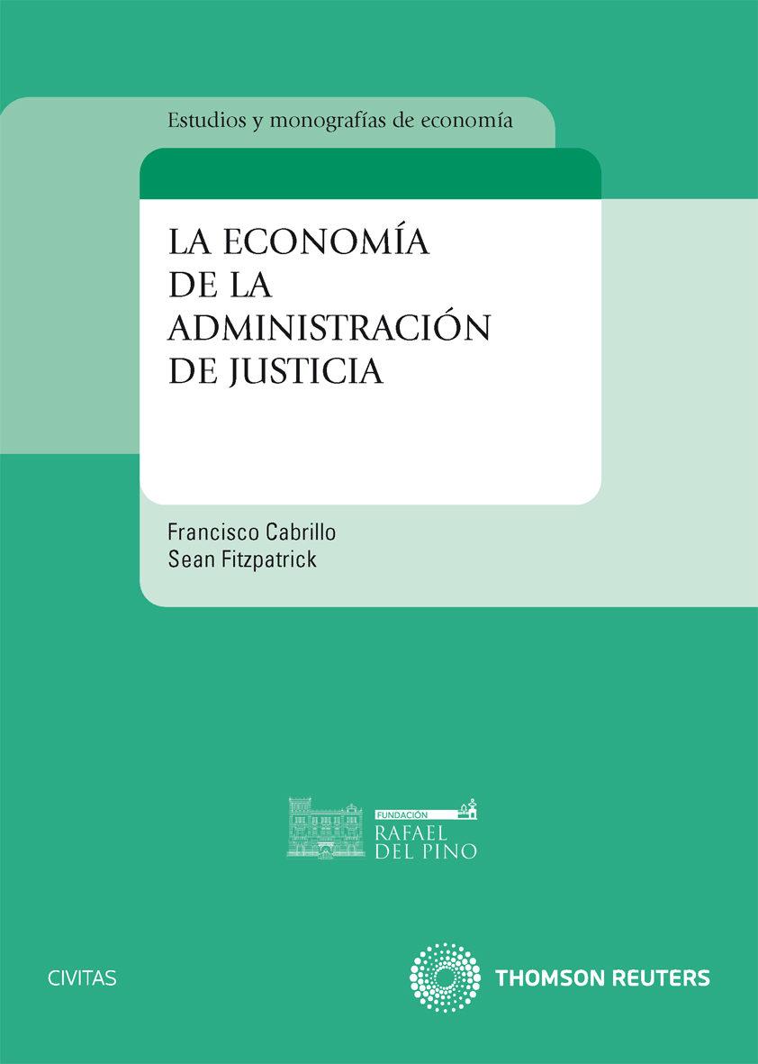 Economia De La Administracion De Justicia por Francisco Cabrillo