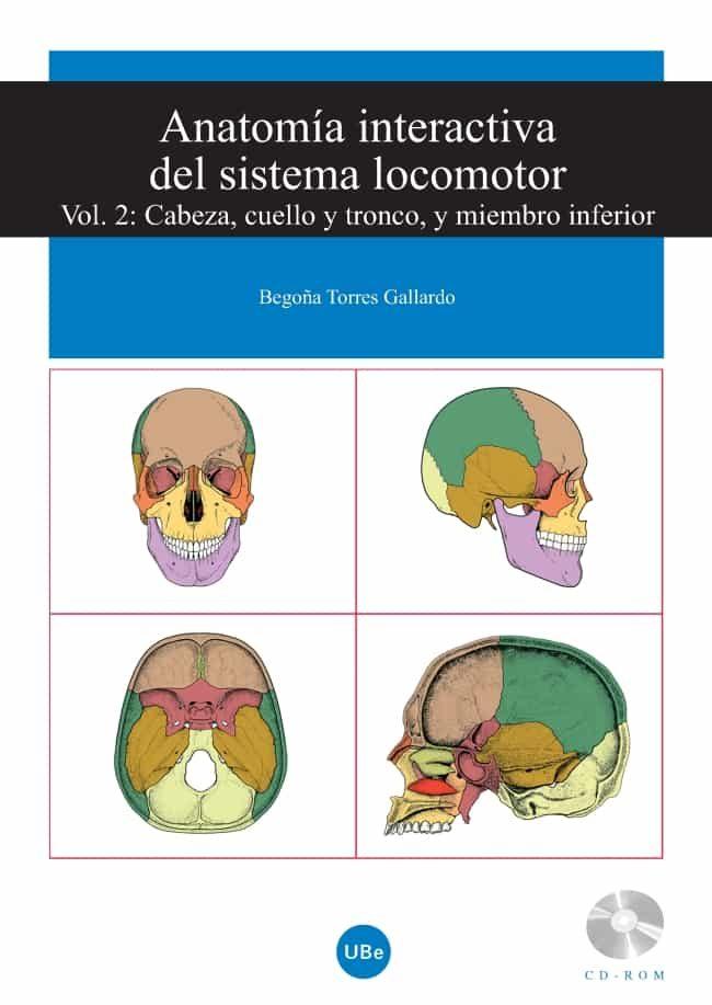ANATOMIA INTERACTIVA DEL SISTEMA LOCOMOTOR (VOL. 2): CABEZA Y CUE ...