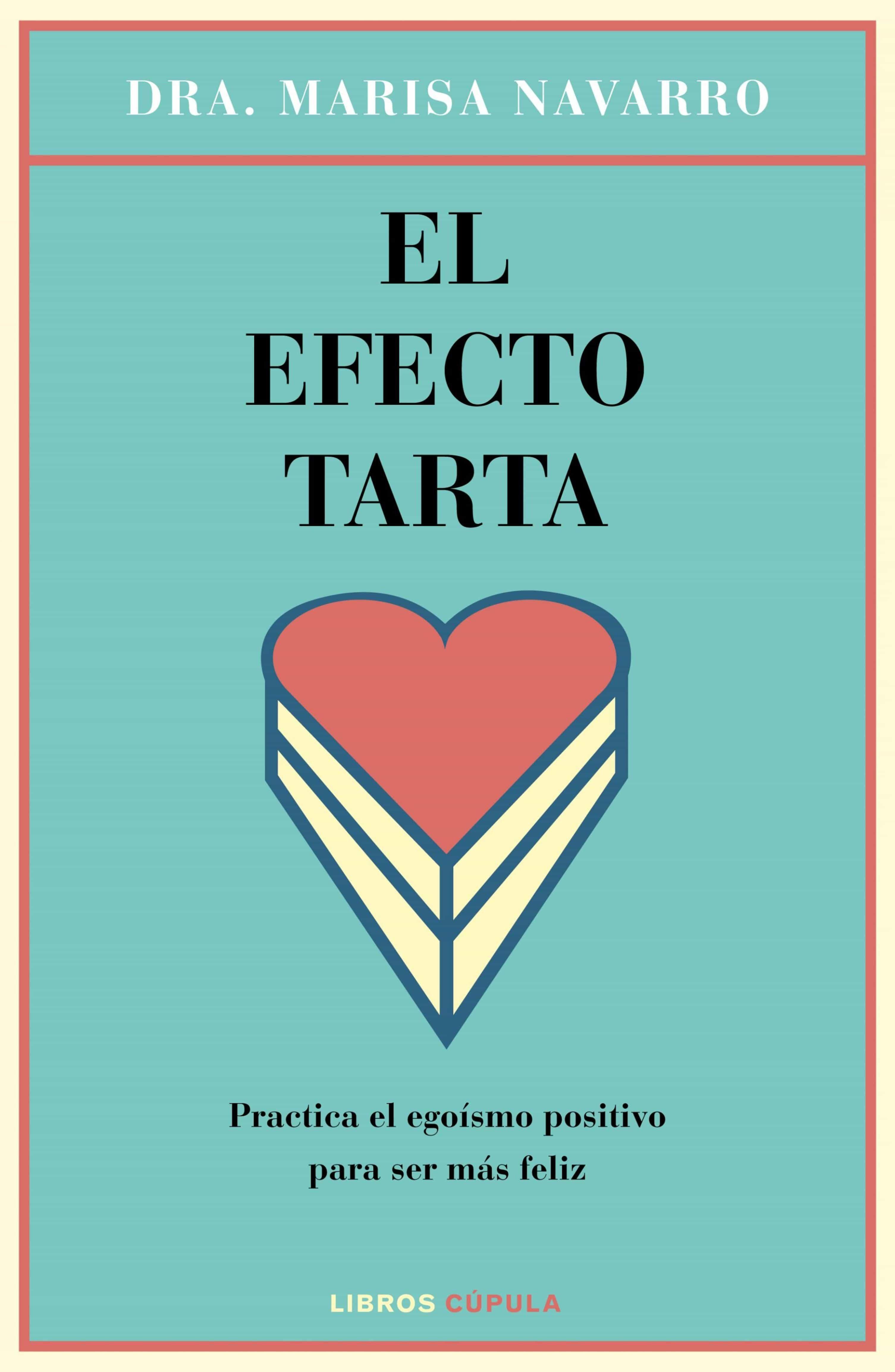 El Efecto Tarta   por Marisa Navarro