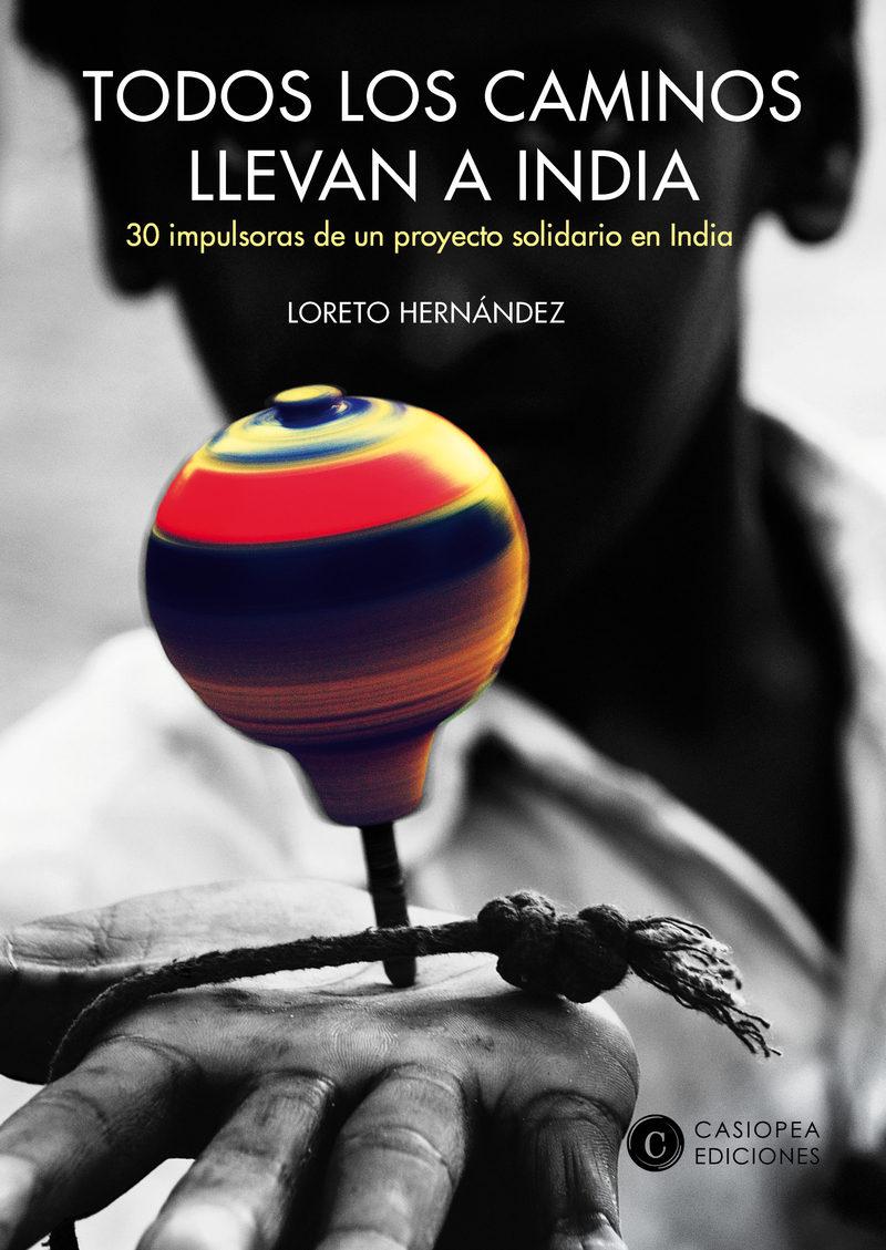 Resultado de imagen de Todos los caminos llevan a India, de Loreto Hernández