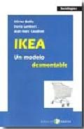 Ikea: Un Modelo Desmontable por Denis Lamberti;                                                                                    Olivier Bailly
