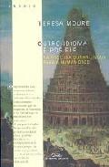 Outro Idioma E Posible: Na Procura Dunha Lingua Para A Humanidade (premio Ramon Piñeiro De Ensaio 2004) por Teresa Moure