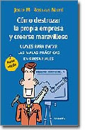 Como Destrozar La Propia Empresa Y Creerse Maravilloso: Claves Pa Ra Evitar Las Malas Practicas Empresariales por Josep Mª. Rosanas Marti epub
