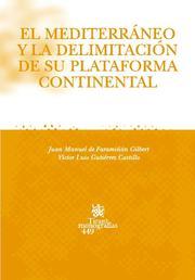 El Mediterraneo Y La Delimitacion De Su Plataforma Continental por Victor Luis Gutierrez Castillo