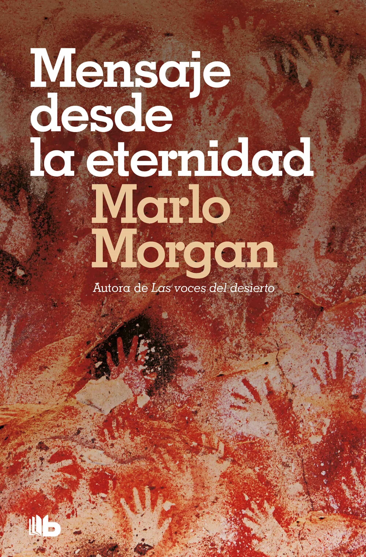 Mensaje Desde La Eternidad por Marlo Morgan