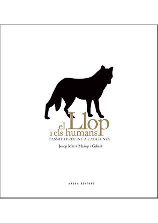 el llop i els humans: passat i present a catalunya-josep maria massip i gibert-9788492839940