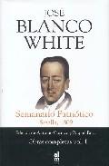 Semanario Patriotico: Sevilla 1809 (obras Completas, Vol. 1) por Jose Maria Blanco White