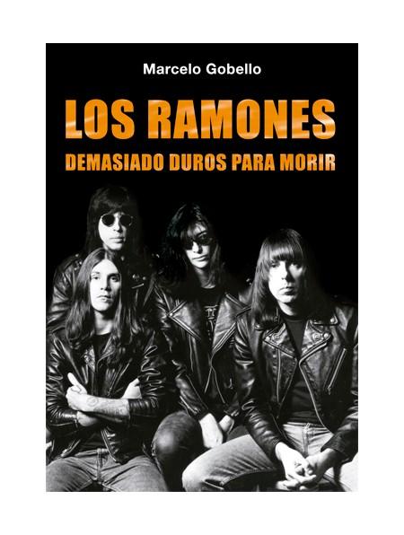 Los Ramones: Demasiado Duros Para Morir por Marcelo Gobello epub