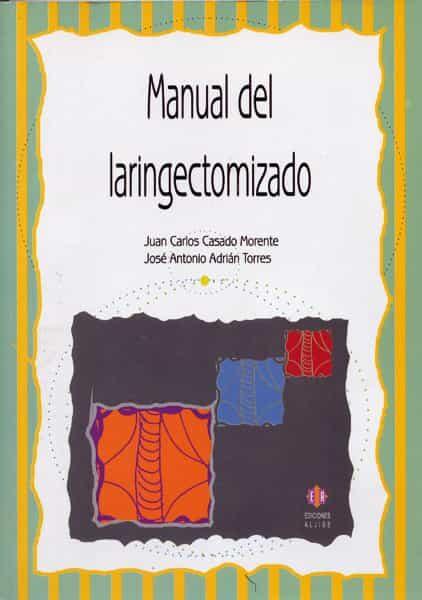 Manual Del Laringectomizado por Juan Carlos Casado Morente;                                                                                                                                                                                                          Jose Antonio Adrian epub
