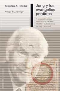 Jung Y Los Evangelios Perdidos: A Proposito De Los Manuscritos De L Mar Muerto Y La Biblioteca De Nag Hammadi por Stephan A. Hoeller epub