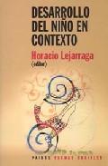 Desarrollo Del Niño En Contexto por Horacio Lejarraga Gratis
