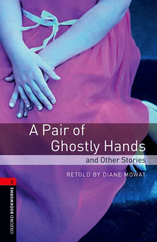 descargar A PAIR OF GHOSTLY HANDS AND OTHER STORIES (OBL 3: OXFORD BOOKWORM S LIBRARY) pdf, ebook