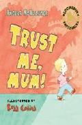 Trust Me, Mum! por Angela Mcallister Gratis