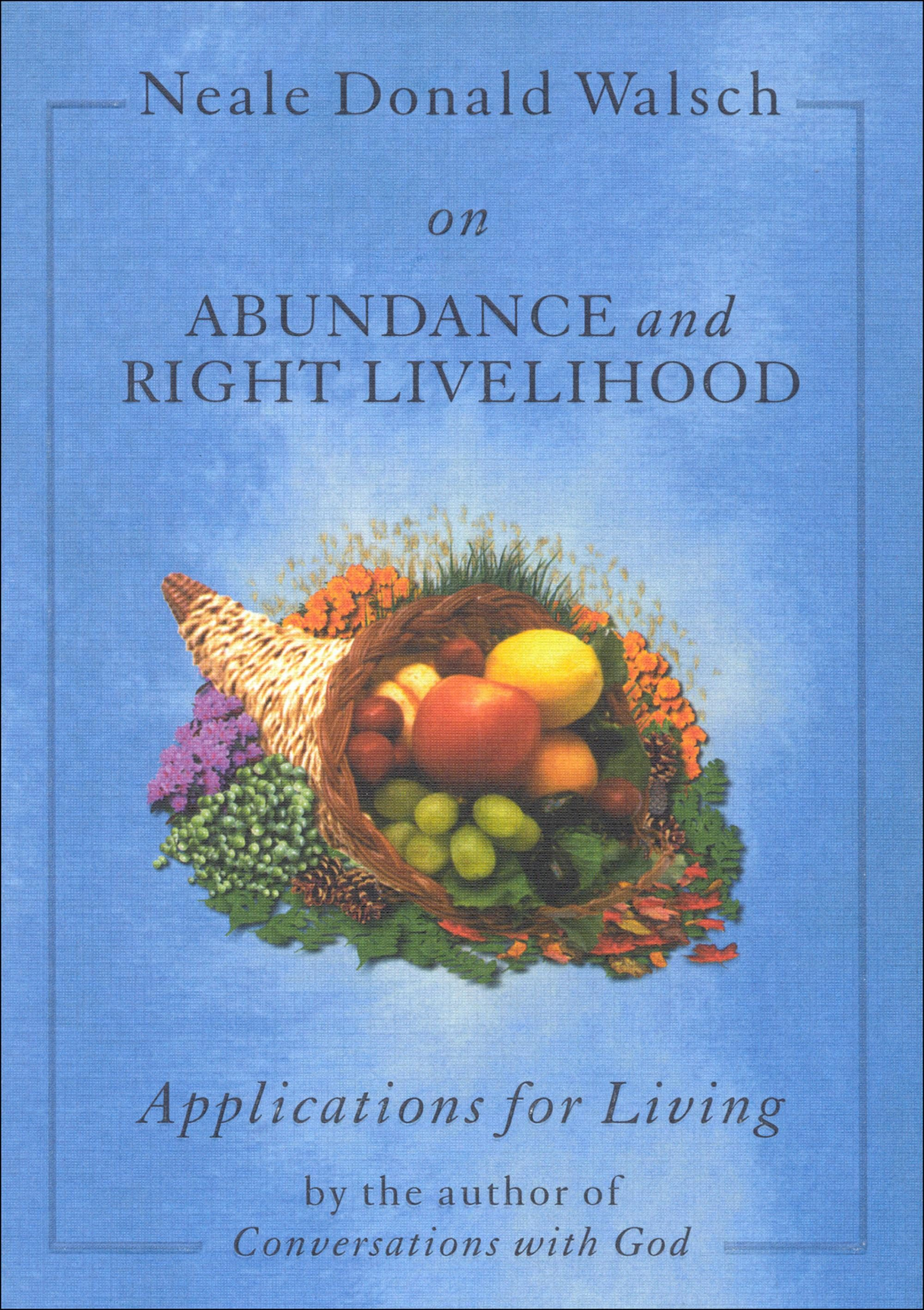 Neale Donald Walsch On Abundance And Right Livelihood (ebook)neale Donald  Walsch