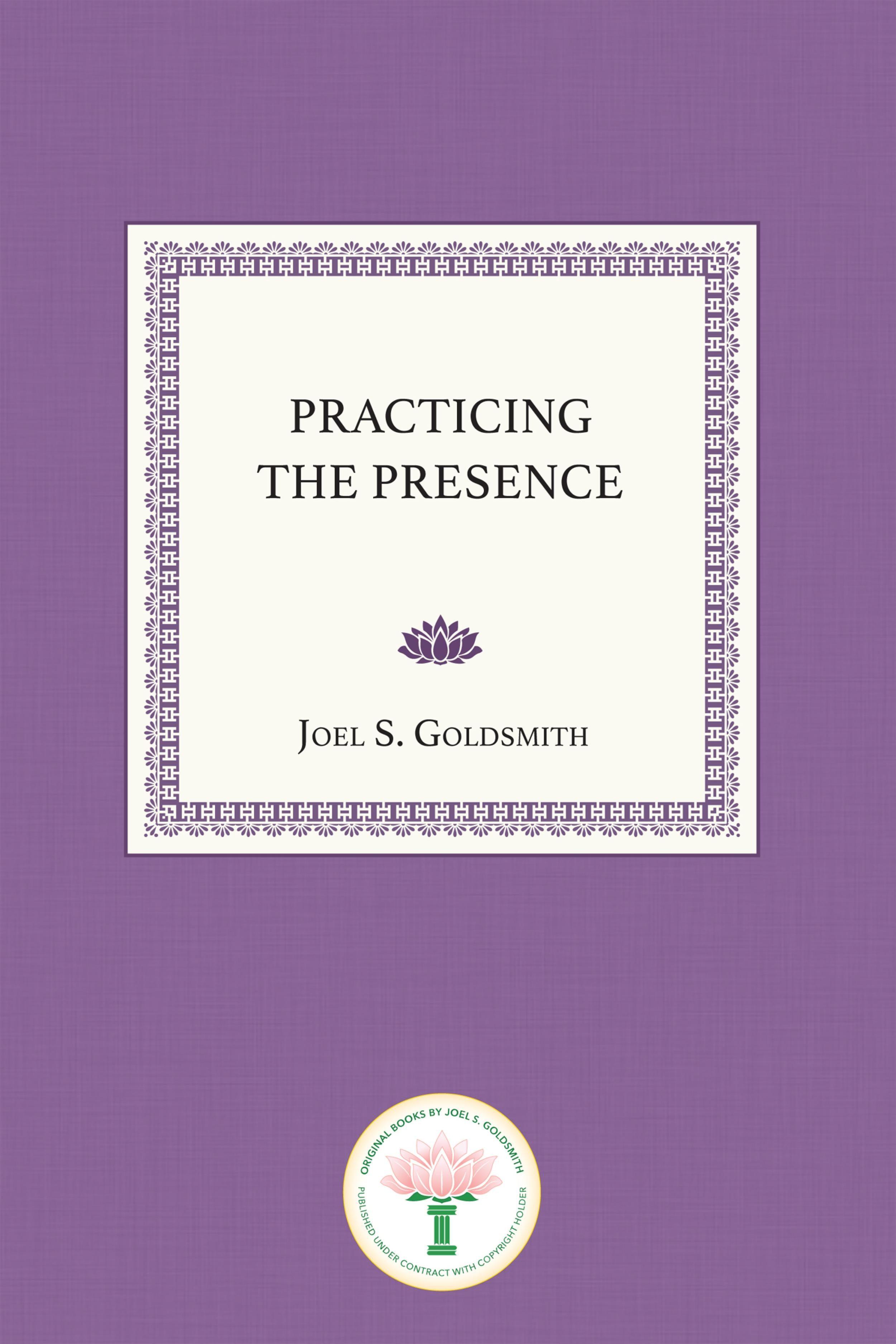 Practicing the presence ebook joel s goldsmith 9781939542250