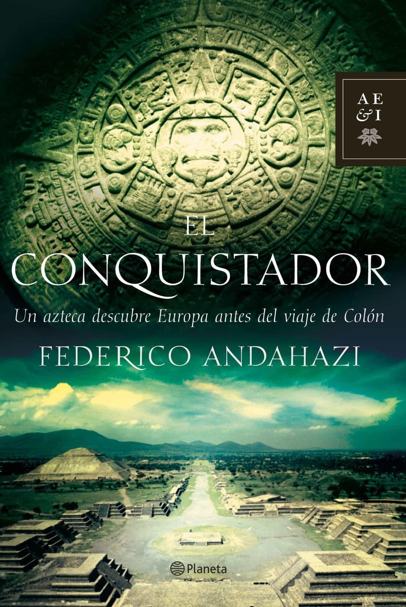El conquistador federico andahazi 9788408073550