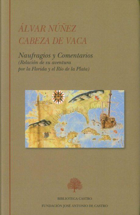 Naufragios Y Comentarios por Alvar Nuñez Cabeza De Vaca