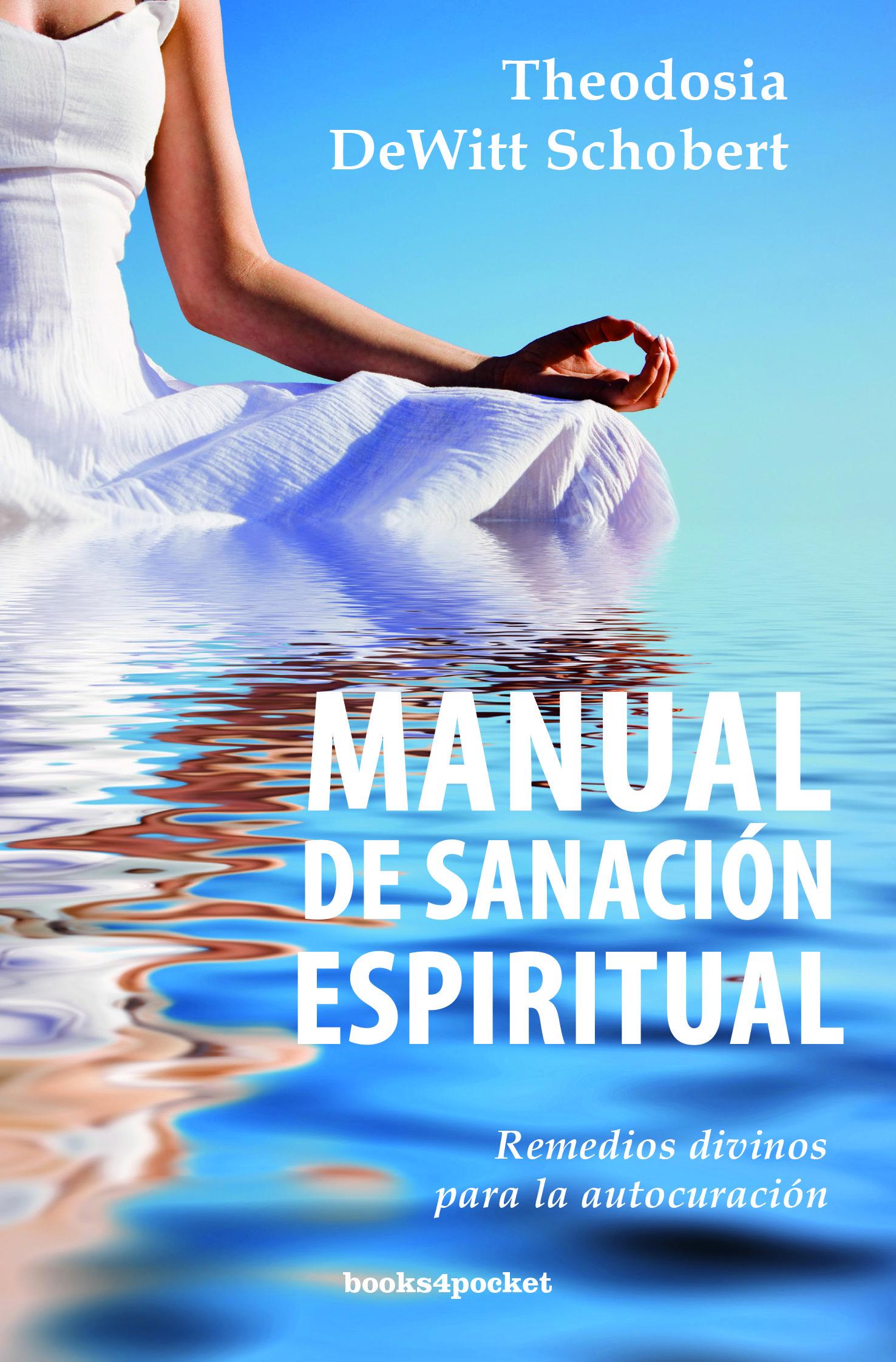 Manual De Sanacion Espiritual Theodosia Dewitt Schobert Comprar