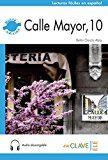 Lecturas Adultos Nueva Edición - Calle Mayor 10 + Audio (b1) por Belen Garcia Abia