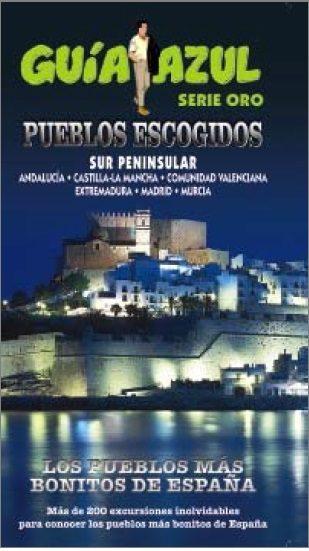 los pueblos mas bonitos de españa sur peninsular (guia azul)-angel ingelmo sanchez-9788416408450
