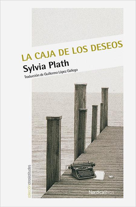 La Caja De Los Deseos por Sylvia Plath