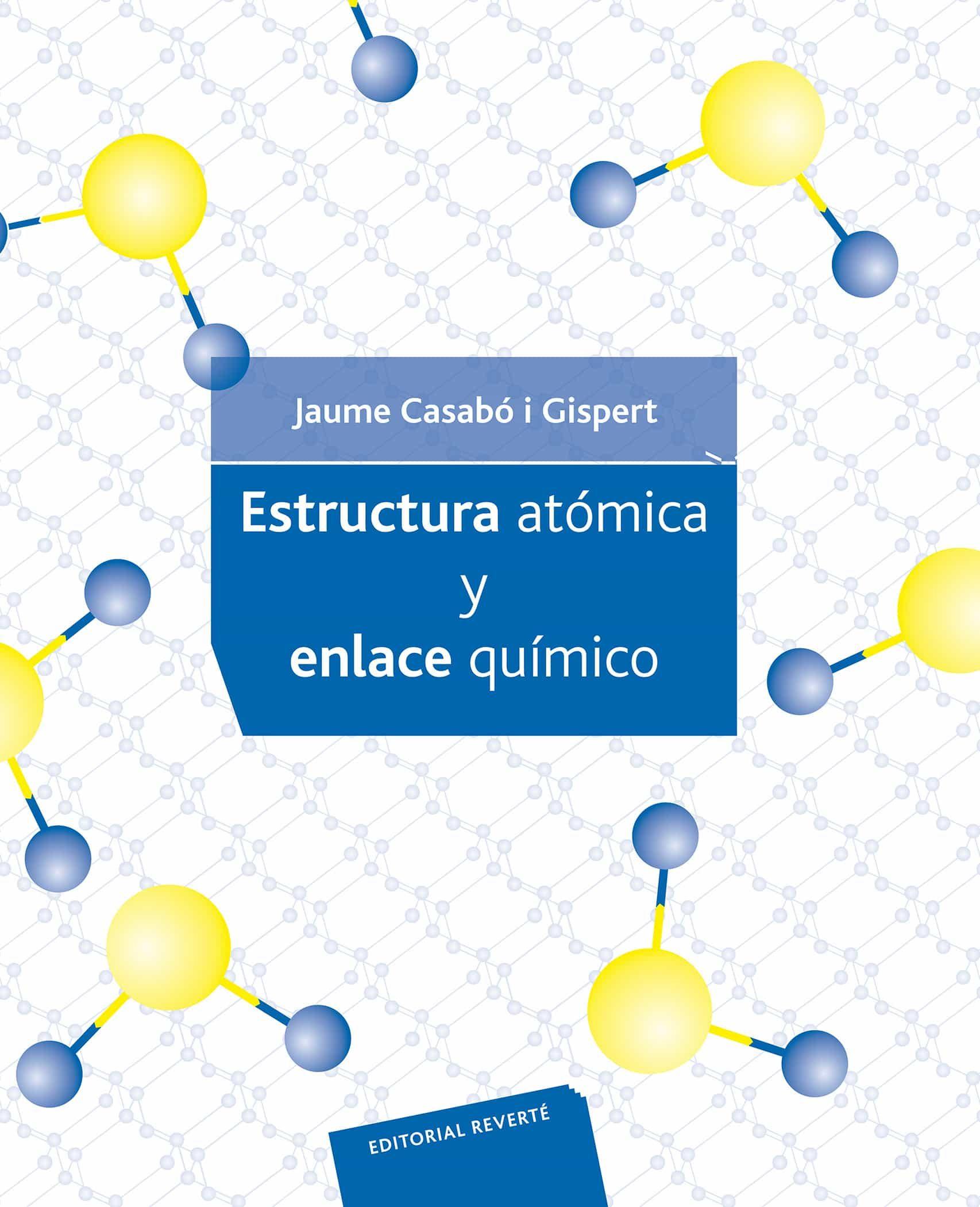 Estructura Atomica Y Enlace Quimico por Jaume Casabo I Gispert