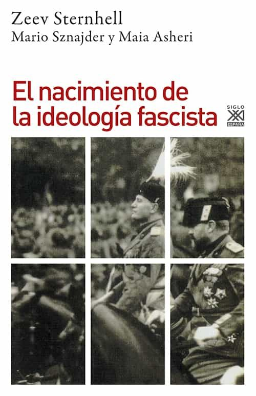 EL NACIMIENTO DE LA IDEOLOGIA FASCISTA   ZEEV STERNHELL   Comprar ...