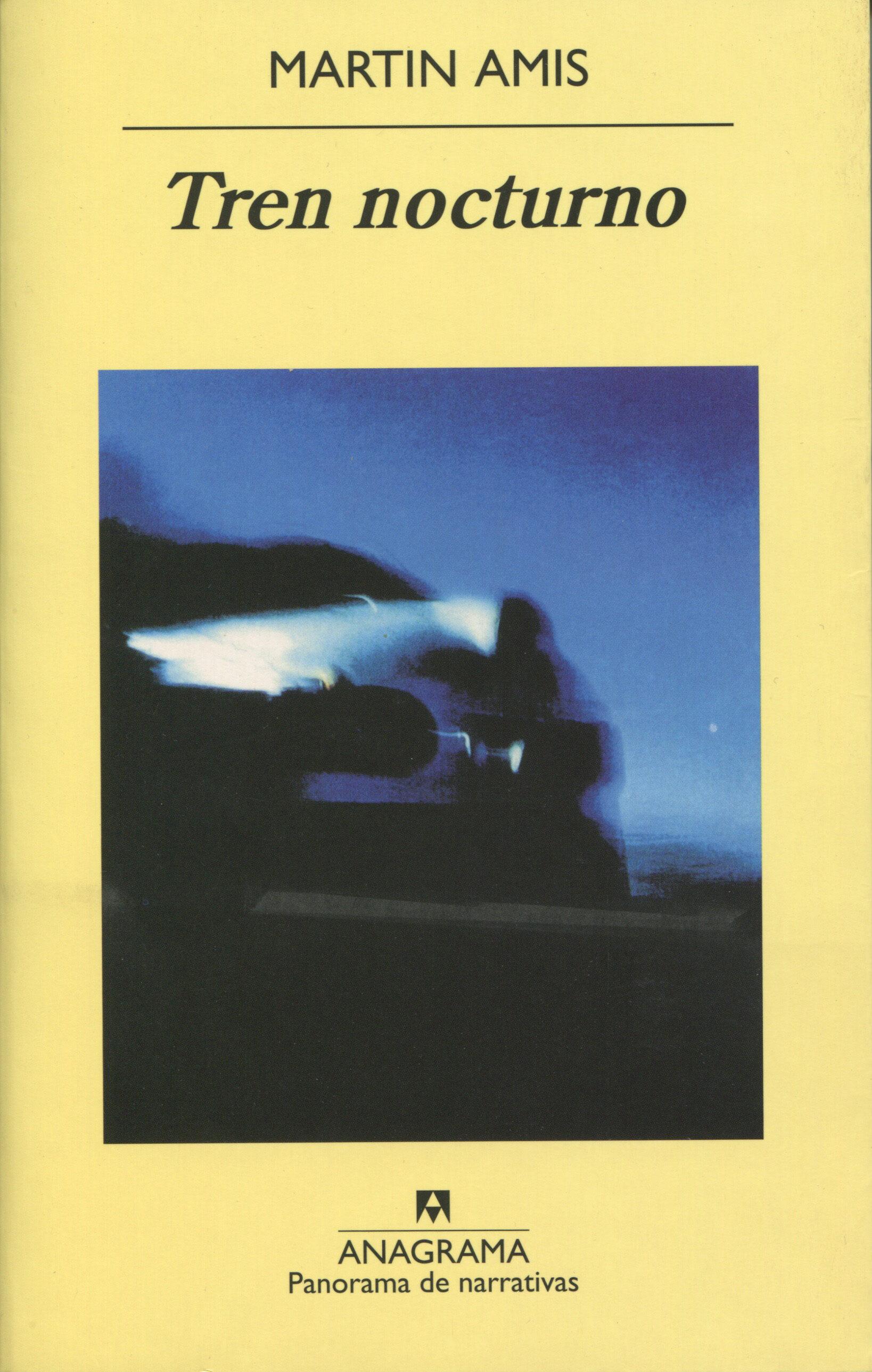 Tren Nocturno (4ª Ed.) por Martin Amis