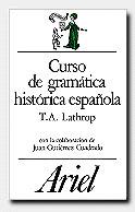 curso de gramatica historica española (4ª ed.)-juan gutierrez cuadrado-thomas a. lathrop-9788434483750
