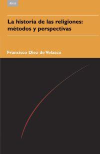 La Historia De Las Religiones: Metodos Y Perspectivas por Francisco Diez De Velasco Gratis