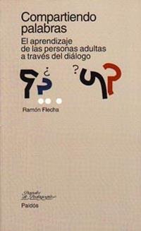 compartiendo palabras: el aprendizaje de las personas adultas a t raves dl dialogo-ramon flecha-9788449304750