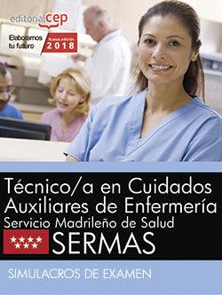 Tecnico/a En Cuidados Auxiliares De Enfermeria: Servicio Madrileño De Salud (sermas): Simulacros De Examen por Desconocido