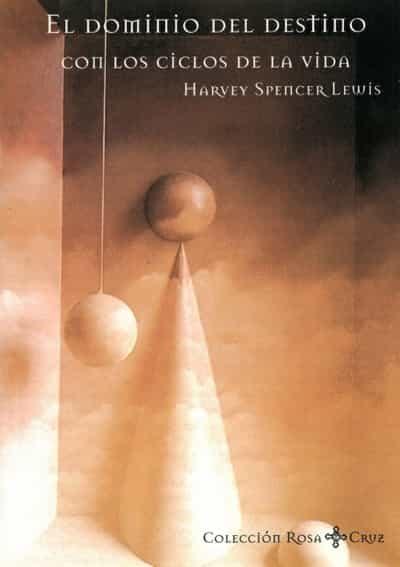 el dominio del destino con los ciclos de la vida-harvey spencer lewis-9788476270950