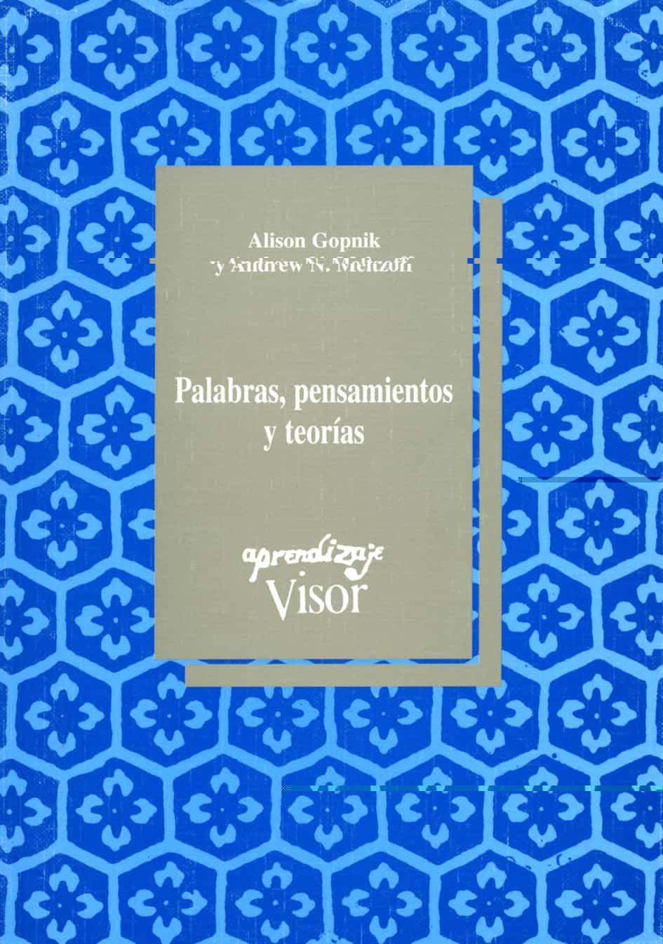 palabras, pensamientos y teorias-alison gopnik-andrew a. meltzoff-9788477741350