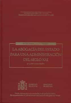 Abogacia Del Estado Para Una Administracion Del Siglo Xxi por Vv.aa. epub