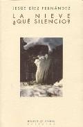 La Nieve ¿que Silencio? por Jesus Diez Fernandez epub