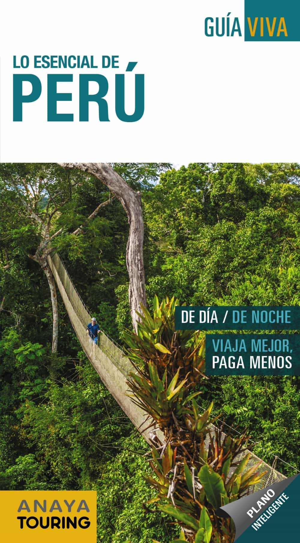 Lo Esencial De Peru 2018 (2ª Ed.) (guia Viva) por Arantxa Hernandez Colorado;                                                           Juan Pablo Avison Martinez