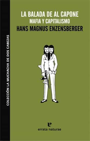 La Balada De Al Capone. Mafia Y Capitalismo por Hans Magnus Enzensberger