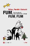 Fum Fum Fum: Ina Investigacio (poc) Seriosa Del Nadal por Francesc Orteu;                                                                                    Gabriel Salvado epub