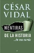 Mentiras De La Historia por Cesar Vidal