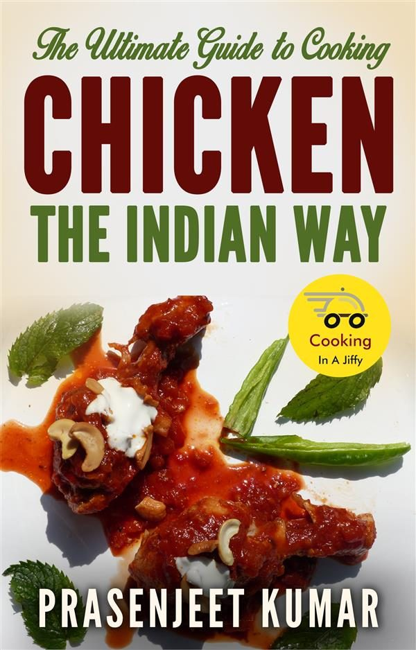 The ultimate guide to cooking chicken the indian way ebook the ultimate guide to cooking chicken the indian way ebook 9788822847850 forumfinder Image collections