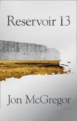 Reservoir 13 (winner Of The 2017 Costa Novel Award) por Jon Mcgregor epub