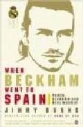 When Beckham Went To Spain por Jimmy Burns Gratis