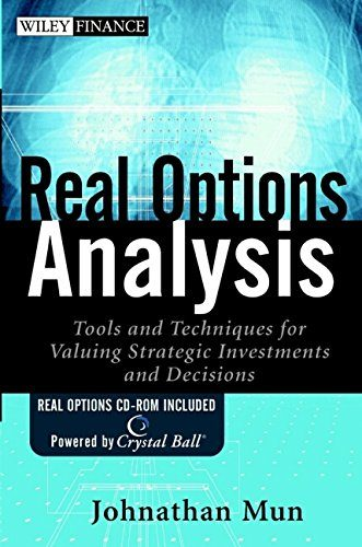 Real Options Analysis: Tools And Techniques For Valuing Strategic Investments And Decisions (+ Cd) por Jonathan Mun