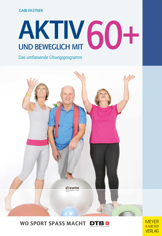 Aktiv Und Beweglich Mit 60+   por Gabi Fastner epub
