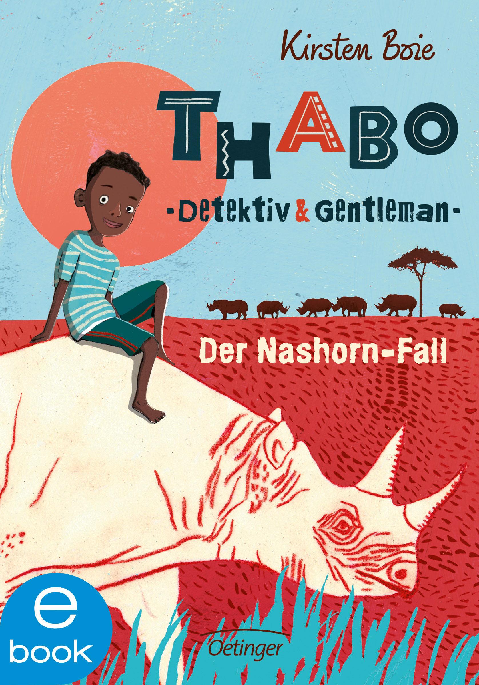 Thabo, Detektiv Und Gentleman  Der Nashornfall (ebook)kirsten Boie