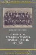 El Despertar Del Asociacionismo Cientifico En Cuba (1876-1920) por Reinaldo Funes Monzote