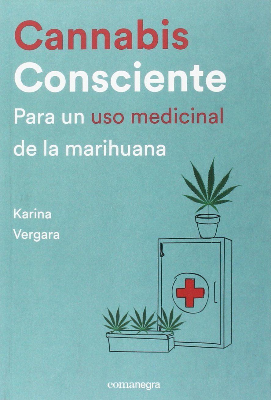 cannabis consciente: para un uso medicinal de la marihuana-karina vergara-9788416605460