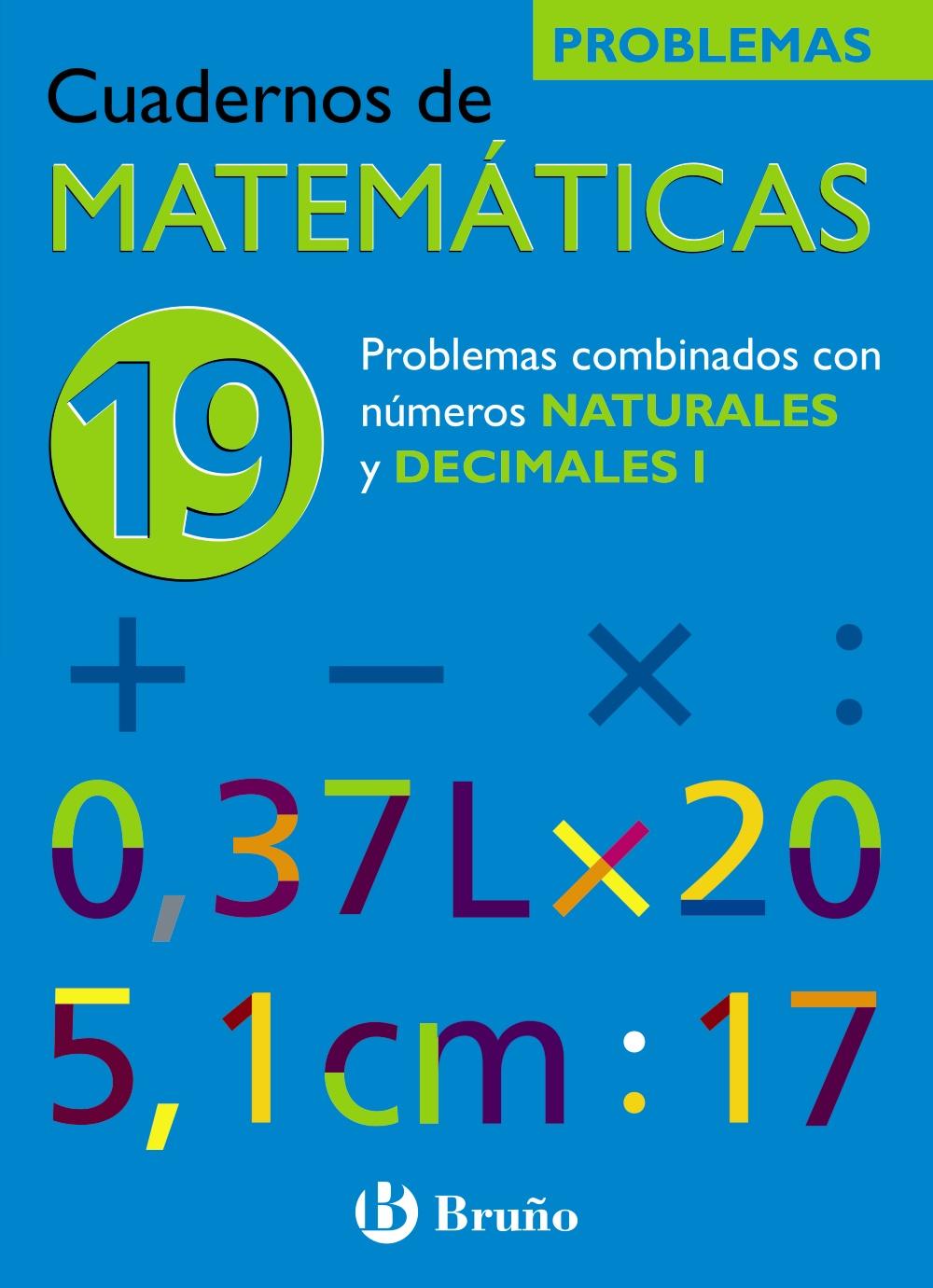 Cuaderno De Matematicas 19: Problemas Combinados Con Las Cuatro O Peraciones Con Naturales Y Decimales I por Jose Echegaray epub